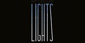 Air Castles - Lights