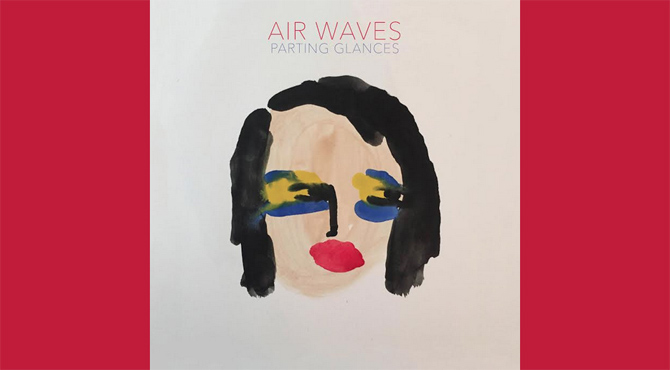 Air Waves - Parting Glances Album Review