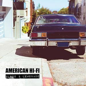 American Hi-fi - Blood And Lemonade Album Review