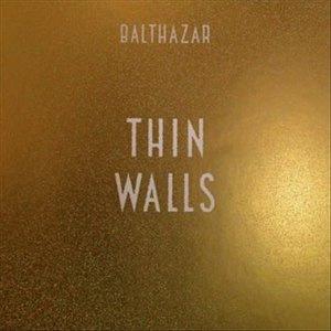 Balthazar Thin Walls Album