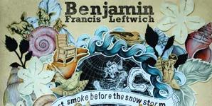 Benjamin Francis Leftwich Last Smoke Before The Snowstorm Album