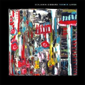 Benjamin Gibbard Former Lives Album