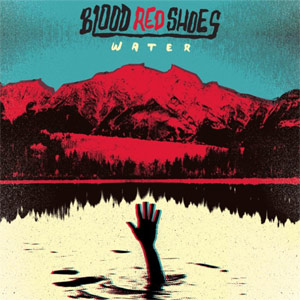 Blood Red Shoes The Water EP EP