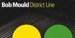 Bob Mould - District Line Album Review