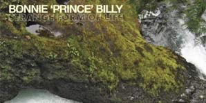 Bonnie Prince Billy - Strange Form Of Life