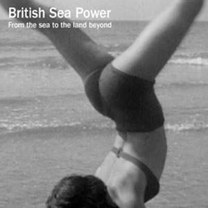 British Sea Power From The Sea To The Land Beyond Album