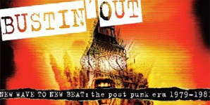 Various Artists - Bustin' Out (New Wave To New Beat: The Post Punk Era 1979-1981) Album Review