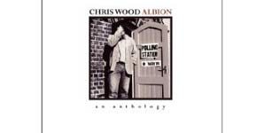 Chris Wood - Albion - An Anthology