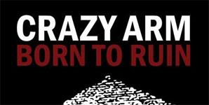 Crazy Arm, Born To Ruin Album Review