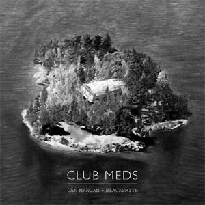 Dan Mangan And Blacksmith - Club Meds Album Review