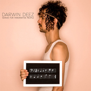 Darwin Deez - Songs For Imaginative People Album Review