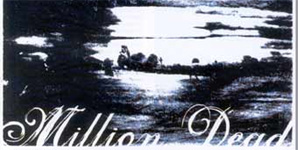 Million Dead - A Song To Ruin (Deluxe Edition)