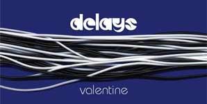 Delays - Valentine