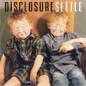 Disclosure - Settle Album Review Album Review