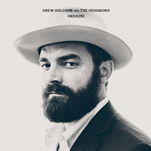 Drew Holcomb and The Neighbours - Medicine Album Review