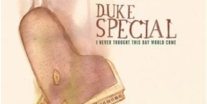 Duke Special - I Never Thought This Day Would Come