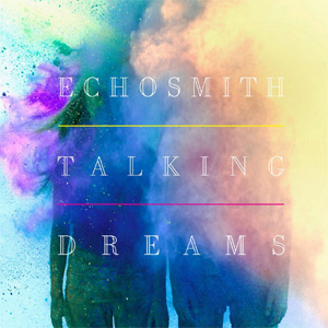Echosmith - Talking Dreams Album Review