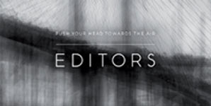 Editors - Push Your Head Towards The Air Single Review