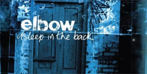Elbow - Asleep In The Back [Deluxe Edition]
