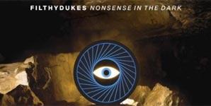 Filthy Dukes - Nonsense In The Dark