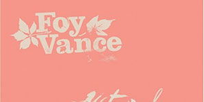 Foy Vance - Watermelon Oranges Ep