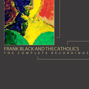 Frank Black and The Catholics - Complete Recordings Album Review