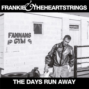 Frankie & The Heartstrings - The Days Run Away Album Review