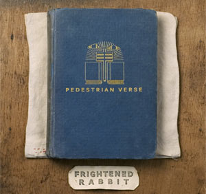 Frightened Rabbit - Pedestrian Verse Album Review