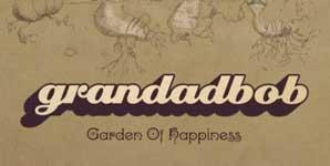 Grandadbob - Garden Of Happiness