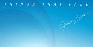 Greeen Linez Things That Fade Album