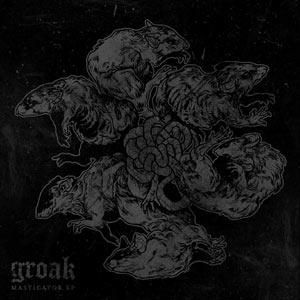 Groak - Masticator EP Review