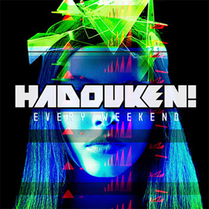 Hadouken! - Every Weekend Album Review