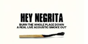 Hey Negrita - Burn The Whole Place Down