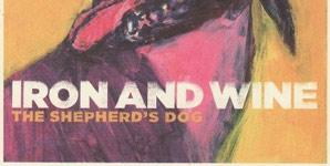 Iron and Wine - The Shepherd's Dog Album Review