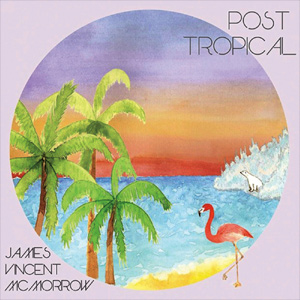 James Vincent McMorrow - Post Tropical Album Review