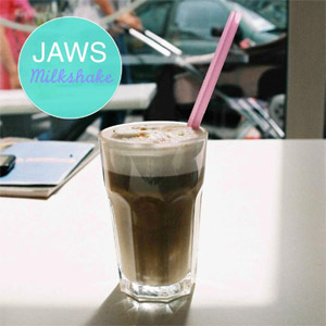 Jaws - Milkshake EP Review