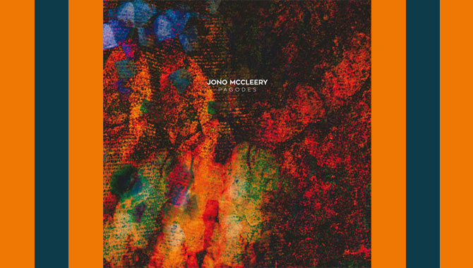 Jono McCleery - Pagodes Album Review