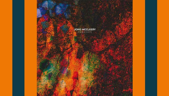 Jono McCleery - Pagodes Album Review