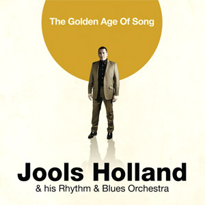 Jools Holland & his Rhythm & Blues Orchestra - The Golden Age Of Song Album Review