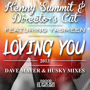 Kenny Summit And Director's Cut ft. Yasmeen - Loving You (Incl. Dave Mayer & Husky remixes) Single Review