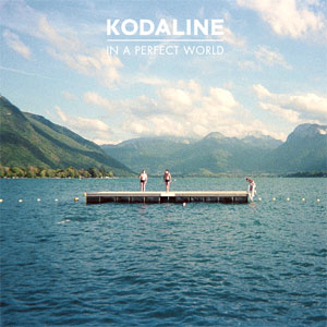 Kodaline - In A Perfect World Album Review
