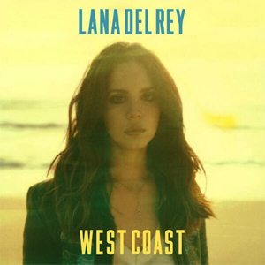 Lana Del Rey - West Coast Single Review
