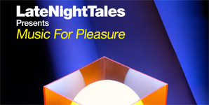LateNightTales - Music For Pleasure