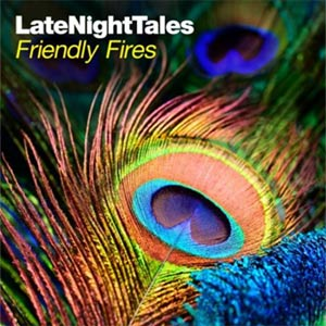 LateNightTales - Friendly Fires Album Review
