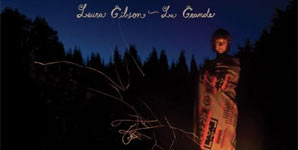 Laura Gibson - La Grande