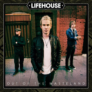 Lifehouse - Out Of The Wasteland Album Review