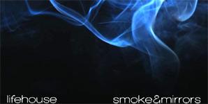 Lifehouse - Smoke And Mirrors