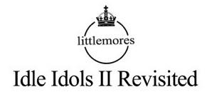 Littlemores Idle Idols II EP