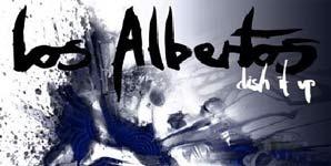 Los Albertos - Dish It Up
