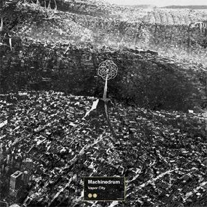 Machinedrum Vapor City  Album